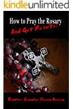 How to Pray the Rosary and Get Results