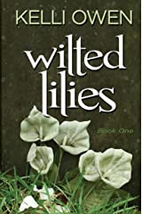 Wilted Lilies (Wilted Lily Book 1) Kindle Edition