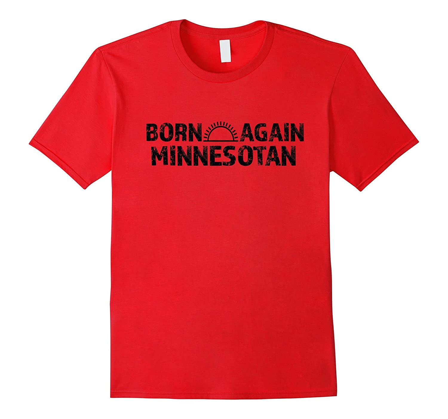 Born Again Minnesotan Trending Trendy T Shirt-Vaci