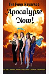 The Four Redheads: Apocalypse NOW! (The Four Redheads of the Apocalypse Book 2) Kindle Edition