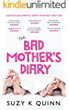 Bad Mother's Diary: feel good fiction romantic comedy for 2020