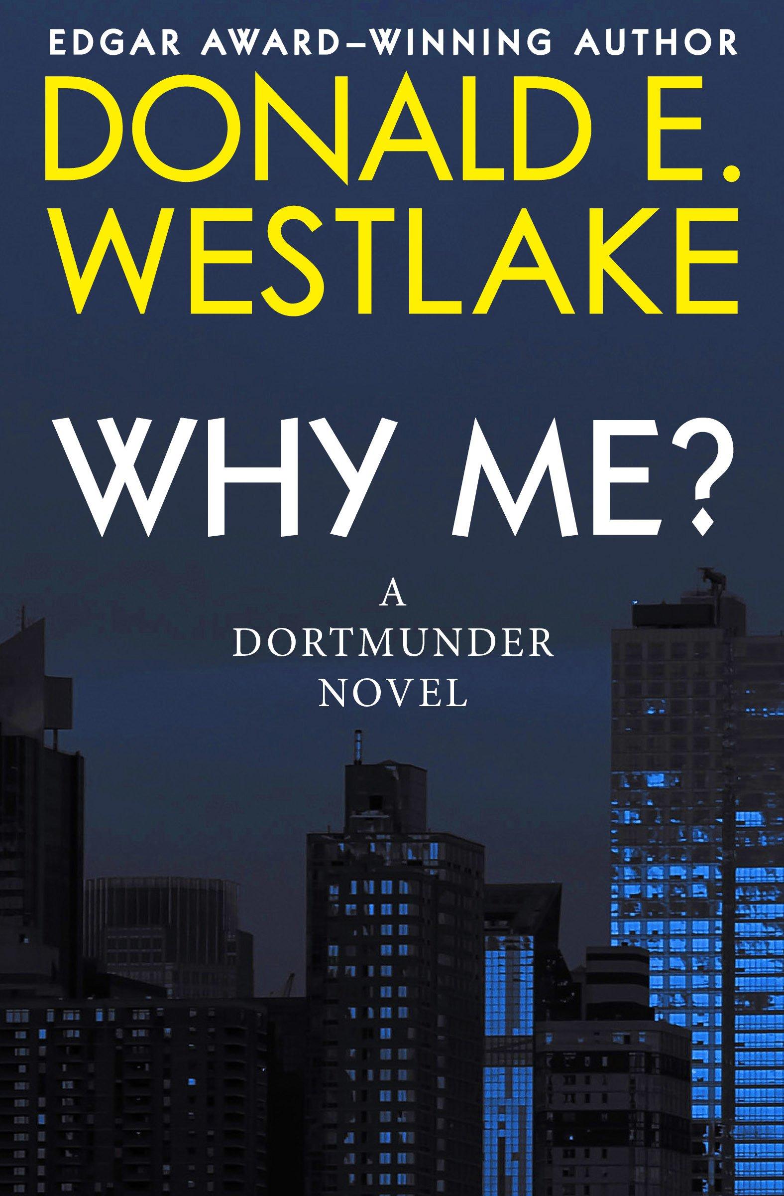 Why Me? (The Dortmunder Novels Book 5) (English Edition)