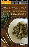 CANNABIS ZUHAUSE ANBAUEN (Homegrowing, Weed, Gras): Mit 1 Stunde Arbeit 1 Jahr Rauchen!