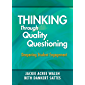 Thinking Through Quality Questioning: Deepening Student Engagement (English Edition)