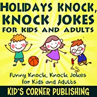 Holidays Knock, Knock Jokes for Kids and Adults: Funny Knock, Knock Jokes for Kids and Adults
