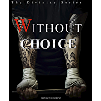 Without Choice: Dark Romance (The Divinity Series Book 1)