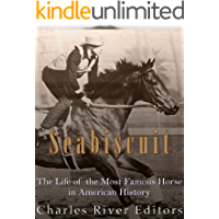 Seabiscuit: The Life of the Most Famous Horse in American History