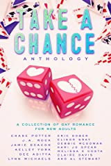 Take A Chance Anthology: A Collection of Gay Romance for New Adults Kindle Edition