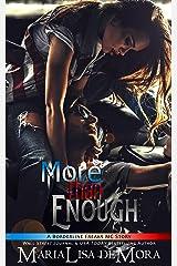 More Than Enough (Borderline Freaks MC Book 2) Kindle Edition