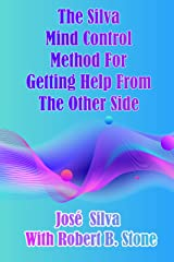 The Silva Mind Control Method for Getting Help From the Other Side Kindle Edition