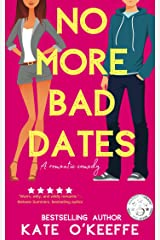 No More Bad Dates: A Sweet Romantic Comedy of Love, Friendship... and Tea (High Tea Book 1) Kindle Edition