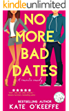 No More Bad Dates: A Sweet Romantic Comedy of Love, Friendship... and Tea (High Tea Book 1)