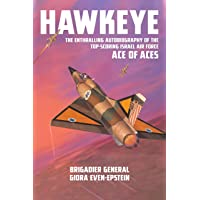 Hawkeye: The Enthralling Autobiography of the Top-Scoring Israel Air Force Ace of Aces