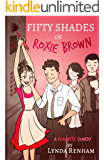 Fifty Shades of Roxie Brown (Comedy Romance)