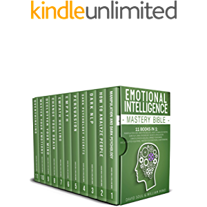 Emotional Intelligence Mastery Bible: 11 Books in 1: Overthinking, Change Your Brain, Declutter Your Mind, Master Your…