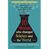 Ten Women Who Changed Science and the World: Marie Curie, Rita Levi-Montalcini, Chien-Shiung Wu, Virginia Apgar, and More (Tr