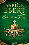 Schwert und Krone - Zeit des Verrats: Roman (Das Barbarossa-Epos, Band 3)