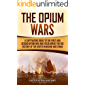 The Opium Wars: A Captivating Guide to the First and Second Opium War and Their Impact on the History of the United…