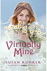 Virtually Mine: a love story (Redeeming Romance Series Book 4) Kindle Edition