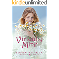 Virtually Mine: a love story (Redeeming Romance Series Book 4)