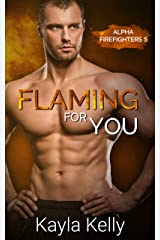 Flaming For You (Alpha Firefighters Book 5) Kindle Edition