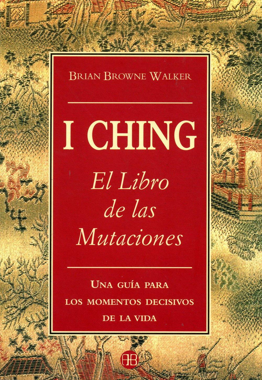El I-Ching. Libro de Las Mutaciones (Spanish) Paperback – Feb 1 2004