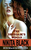 The Renegade's Woman - a short-length western historical super-steamy romance novella