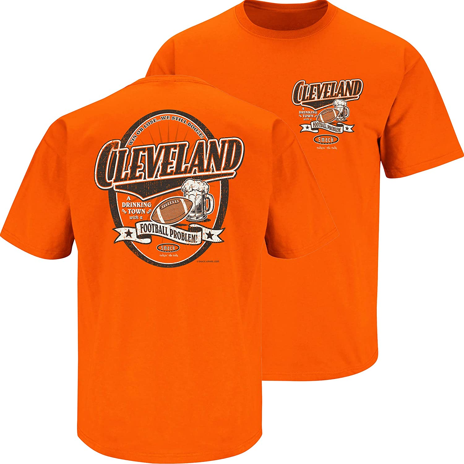 Orange T-Shirt Smack Apparel Cleveland Football Fans Cleveland a Drinking Town with a Football Problem Sm-5X