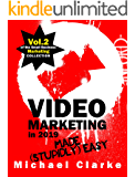 Video Marketing in 2019 Made (Stupidly) Easy | How to Achieve YouTube Business Awesomeness: (Vol.2 of the Small Business Marketing Collection) (Punk Rock Marketing Collection)