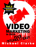 Video Marketing in 2019 Made (Stupidly) Easy : How to Achieve YouTube Business Awesomeness (Punk Rock Marketing Collection Book 2) (English Edition)