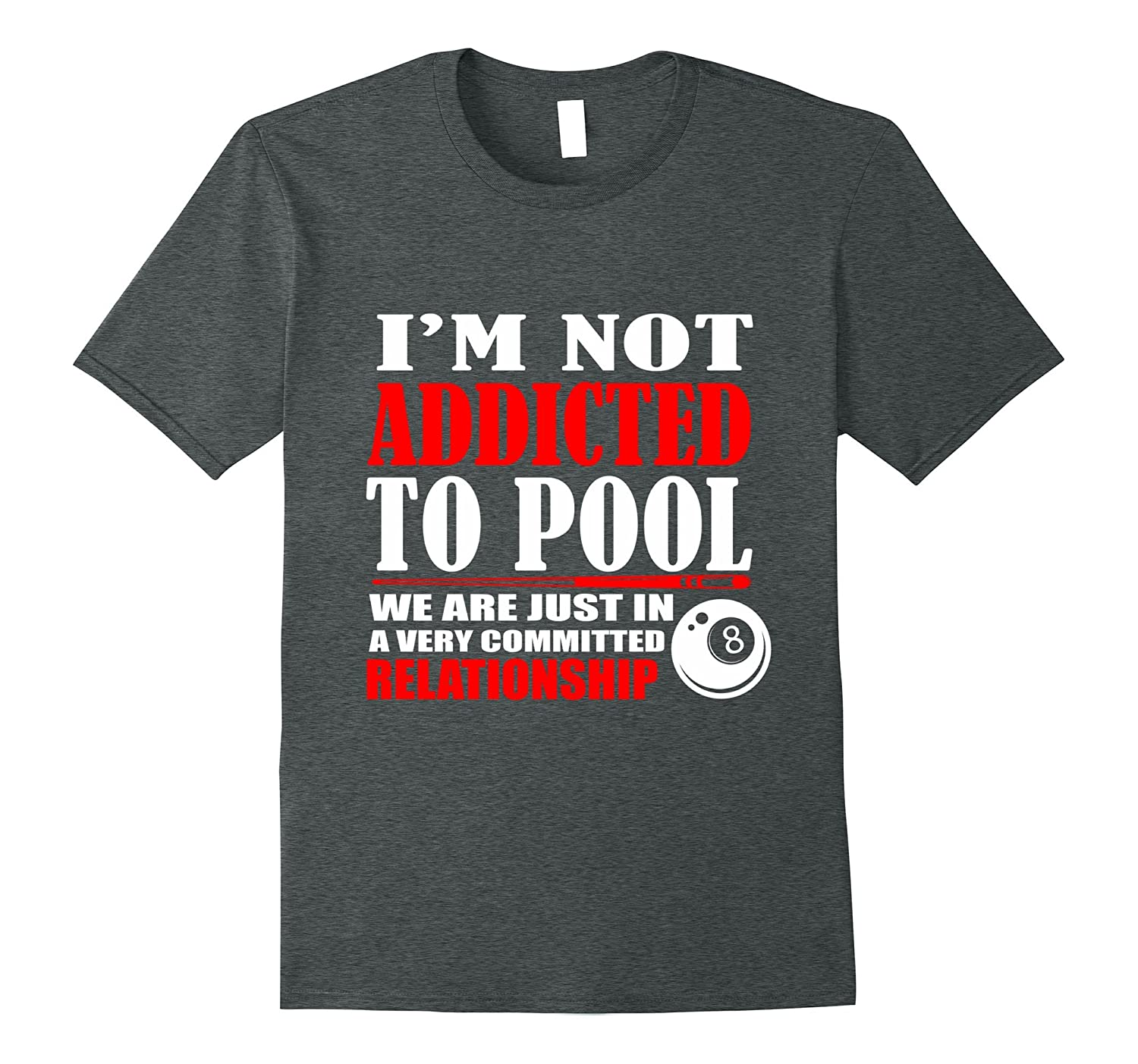 27345d0a0 Funny Billiards T-shirt IM Not Addicted To Pool-PL – Polozatee