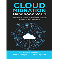 Cloud Migration Handbook Vol. 1: A Practical Guide to Successful Cloud Adoption and Migration (English Edition)