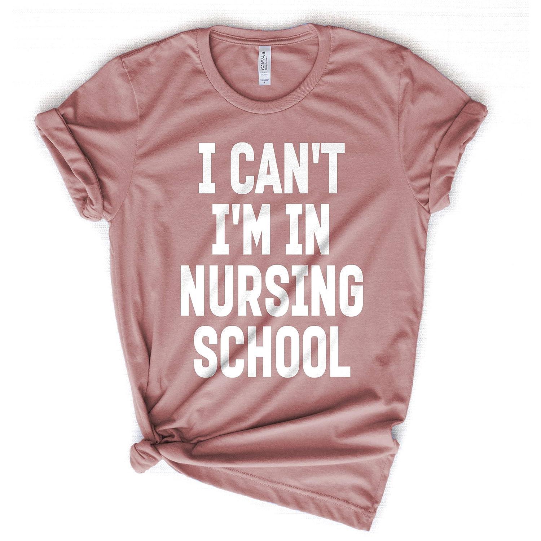 de3bea039e672 Amazon.com: I can't I'm in Nursing School Shirt, Funny Nursing School Tee,  Nursing School T-shirt, Nurse Shirt, Funny Nurse t-shirt: Handmade