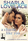 A Charm Like You (Charmed in Texas Book 5)
