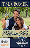 St. Helena Vineyard Series: Picture This (Kindle Worlds Novella) (Fiore Vineyard Book 1)