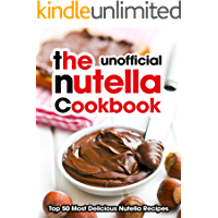 The Nutella Cookbook: Top 50 Most Delicious Nutella Recipes [An Unofficial Nutella Recipe Book] (Recipe Top 50s Book 118) (English Edition)