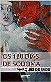 Os 120 dias de Sodoma - Marquês de Sade