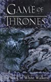 Game of Thrones: The Book of White Walkers (Game of Thrones Mysteries and Lore) (Volume 1)