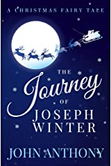 The Journey of Joseph Winter: A Christmas Fairy Tale Kindle Edition