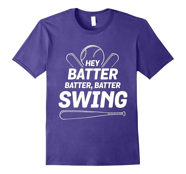 Hey Batter, Batter Swing – Fun Baseball T Shirt