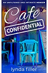 CAFE CONFIDENTIAL: An unfiltered and intimate memoir Kindle Edition