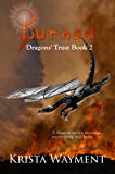 Burned: Dragons' Trust Book 2