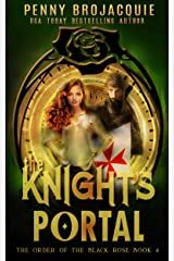 The Knight's Portal: a time travel historical fantasy story (The Order of the Black Rose Book 4)