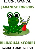 Learn Japanese: Japanese For Kids - Bilingual