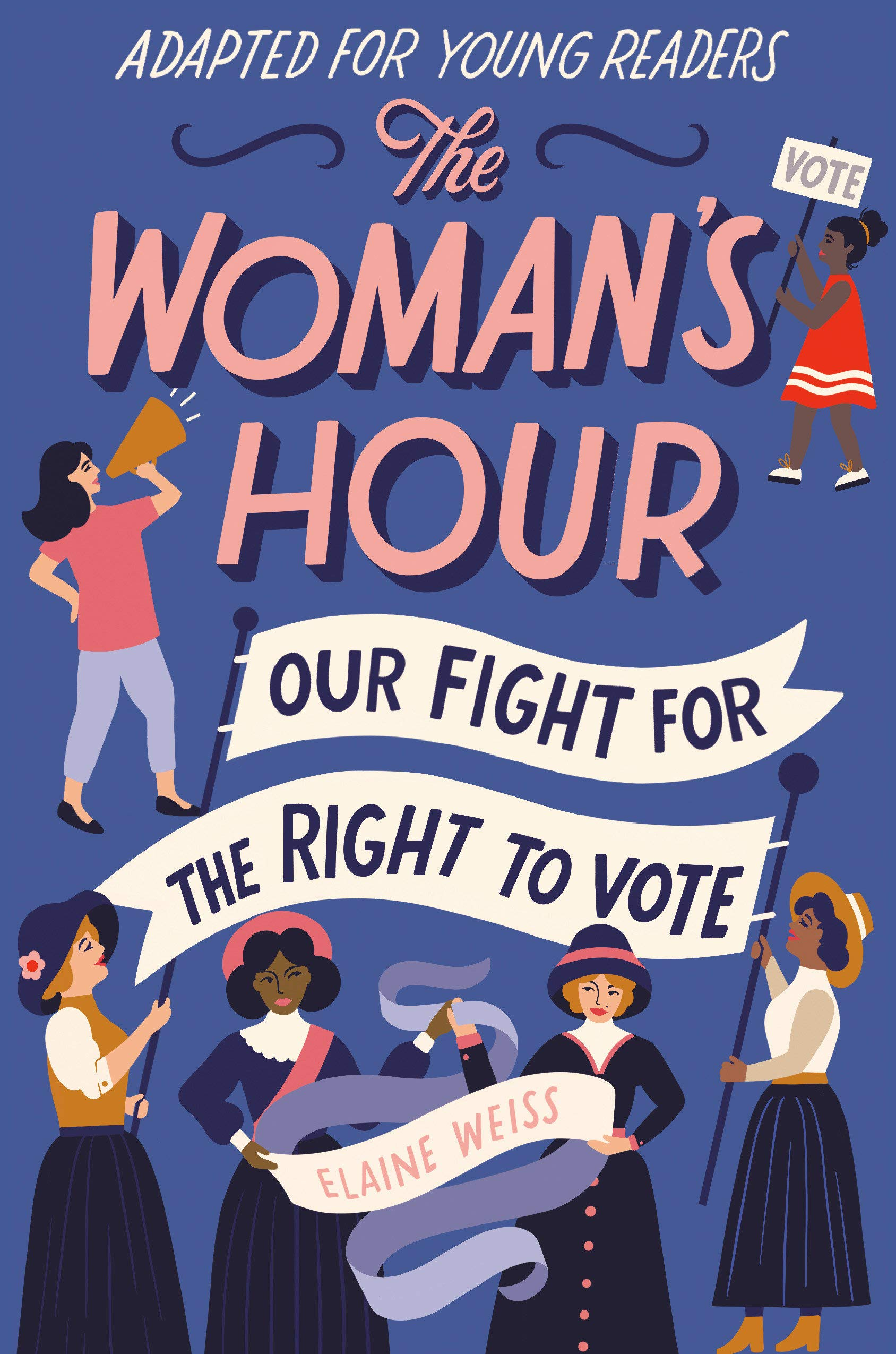 The Woman's Hour: Our Fight for the Right to Vote (Adapted for Young Readers)