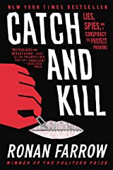Catch and Kill: Lies, Spies, and a Conspiracy to Protect Predators Kindle Edition