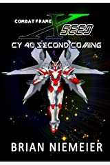 Combat Frame XSeed: CY 40 Second Coming Kindle Edition