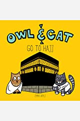 Owl & Cat Go To Hajj Kindle Edition