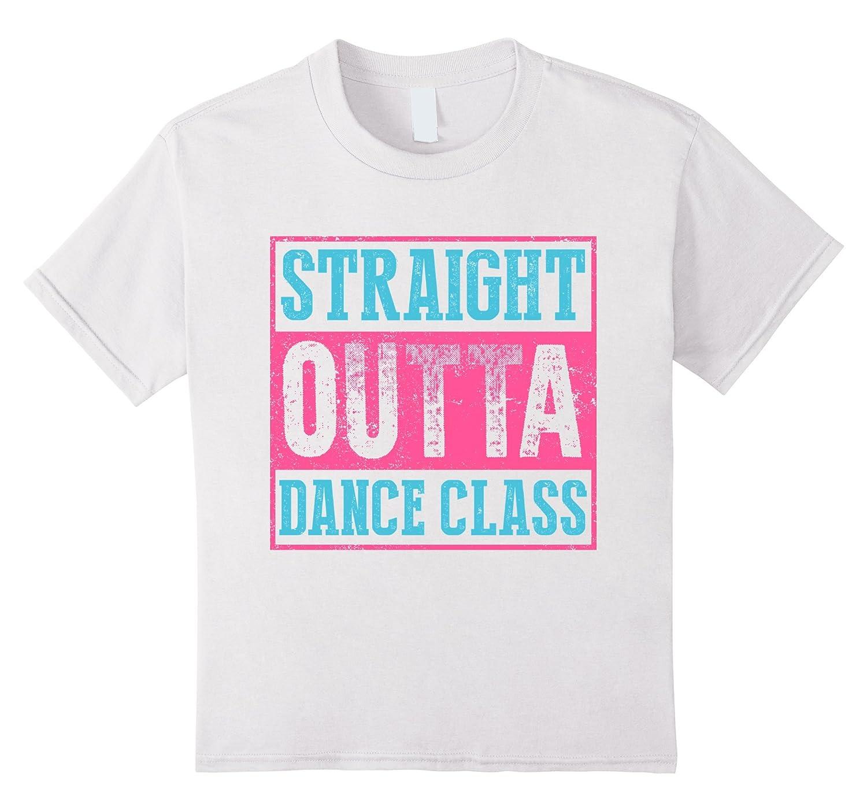 Straight Outta Dance Class T shirt-Newstyleth
