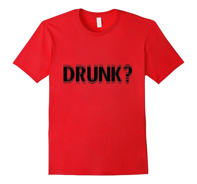 Drunk Funny Shirt-BN